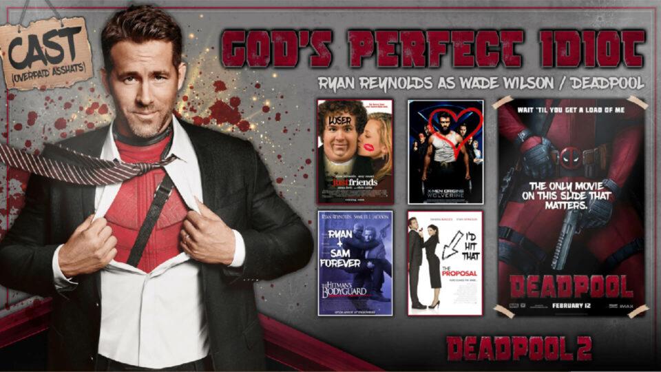 Deadpool 2, God's Perfect Idiot, Ryan Reynolds